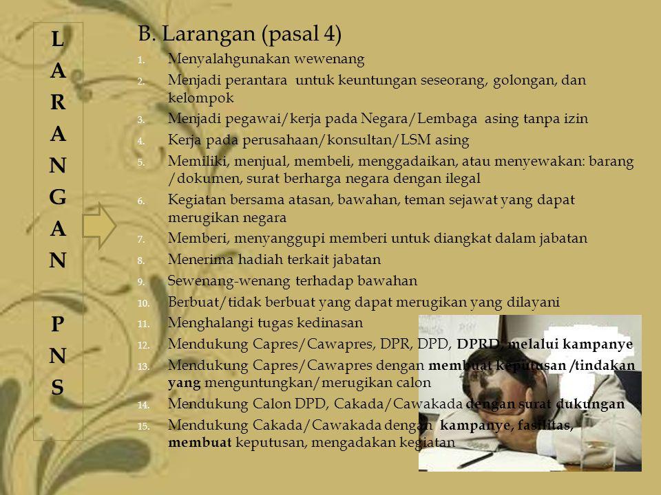B. Larangan (pasal 4) L A R N G P S Menyalahgunakan wewenang