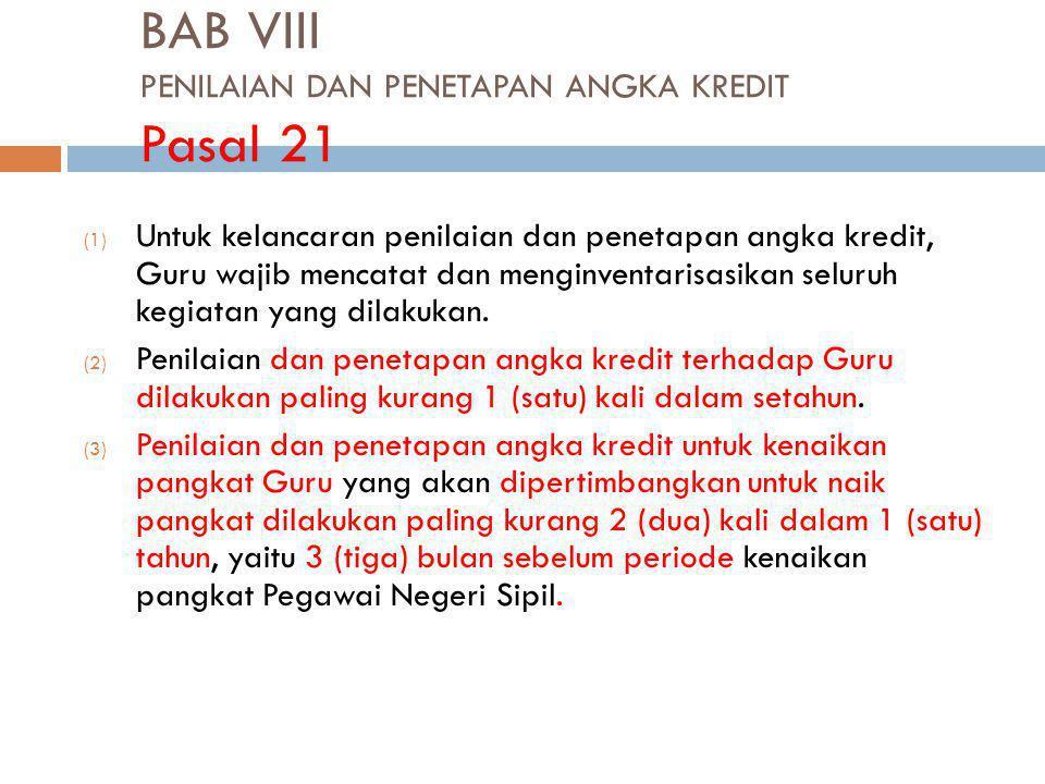 BAB VIII PENILAIAN DAN PENETAPAN ANGKA KREDIT Pasal 21