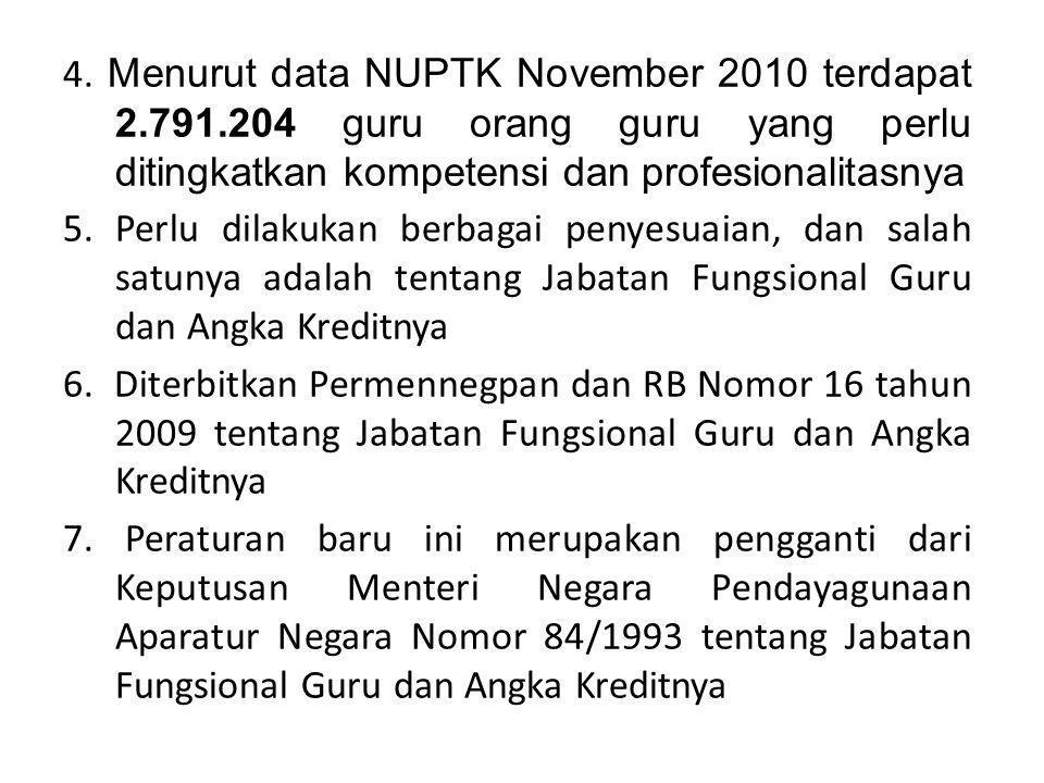4. Menurut data NUPTK November 2010 terdapat 2. 791