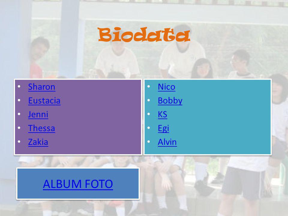 Biodata ALBUM FOTO Sharon Eustacia Jenni Thessa Zakia Nico Bobby KS