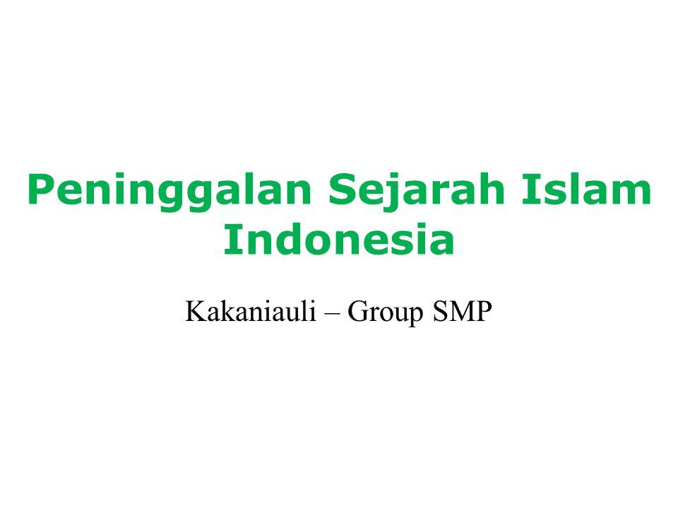 Peninggalan Sejarah Islam Indonesia