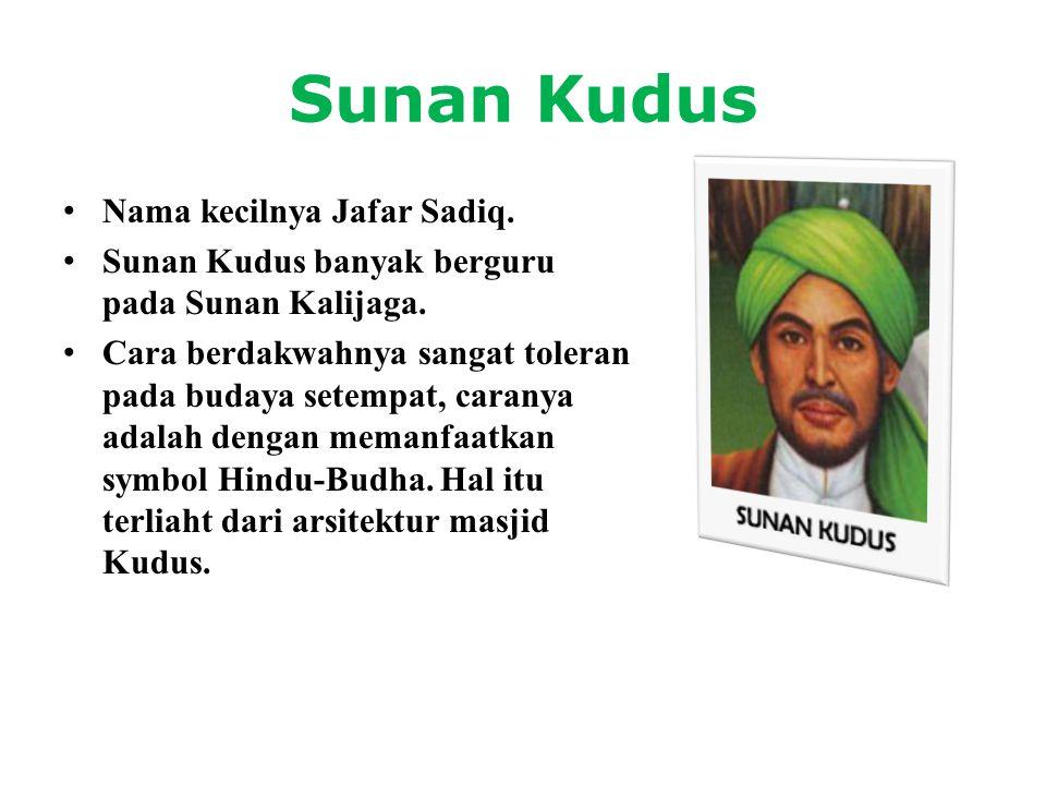 Sunan Kudus Nama kecilnya Jafar Sadiq.