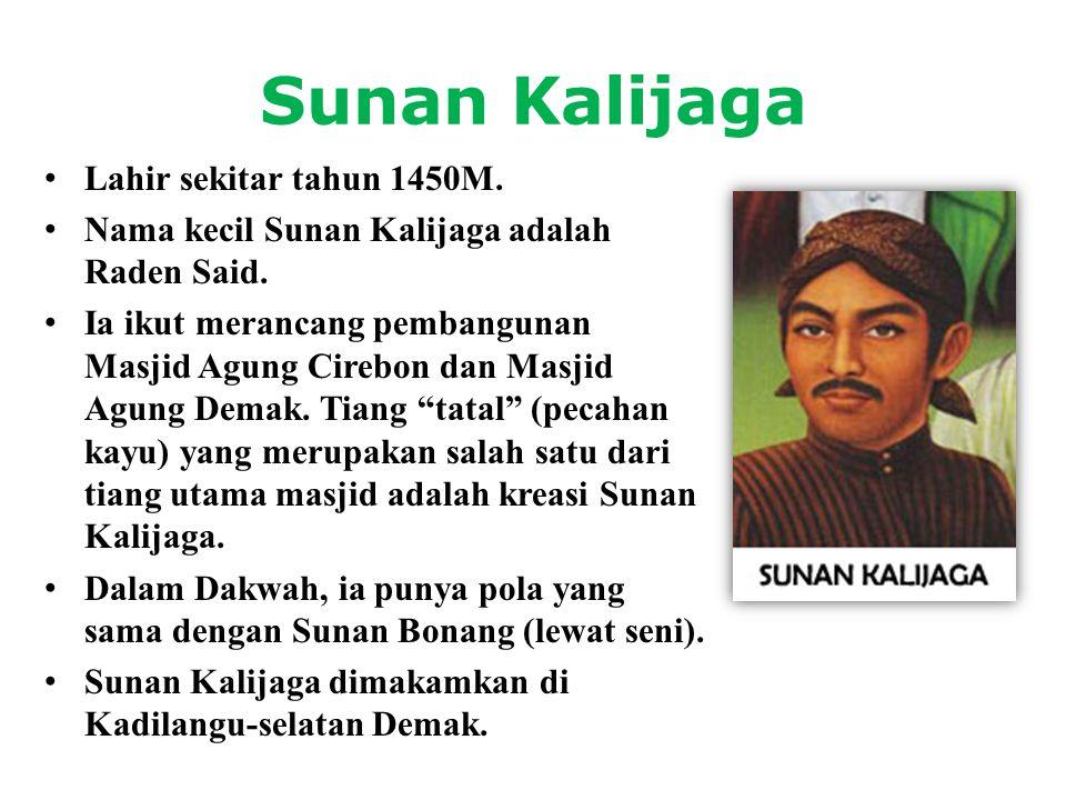 Sunan Kalijaga Lahir sekitar tahun 1450M.