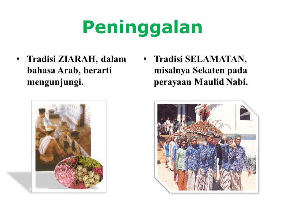 Peninggalan Tradisi ZIARAH, dalam bahasa Arab, berarti mengunjungi.