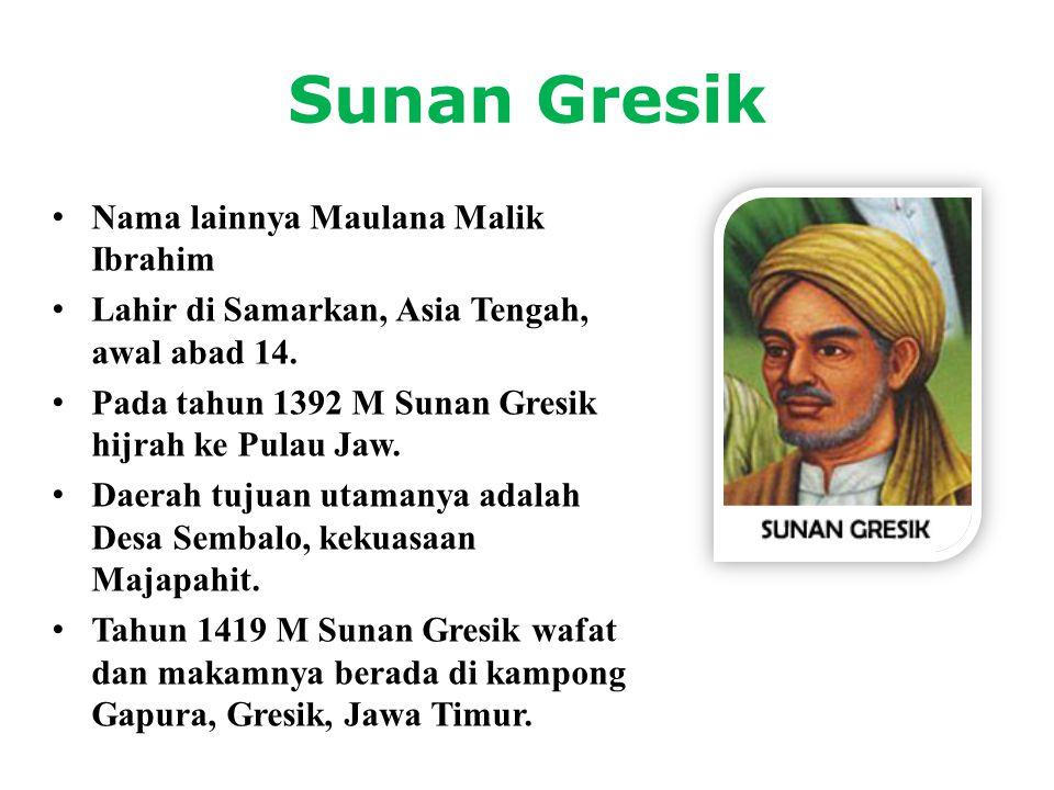 Sunan Gresik Nama lainnya Maulana Malik Ibrahim