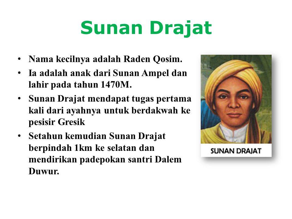 Sunan Drajat Nama kecilnya adalah Raden Qosim.