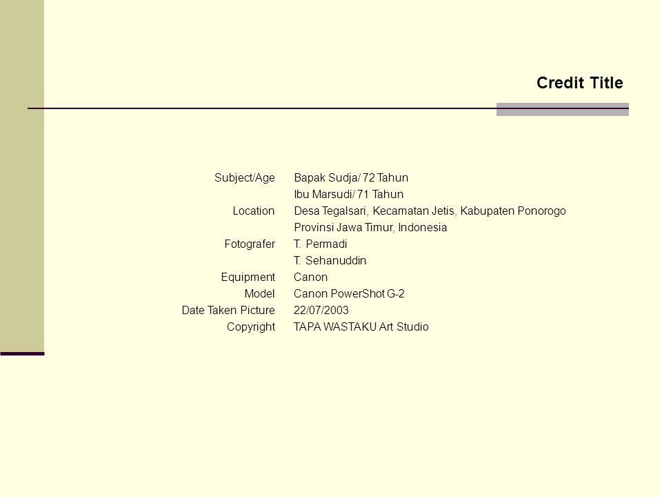 Credit Title Subject/Age Location Fotografer Equipment Model