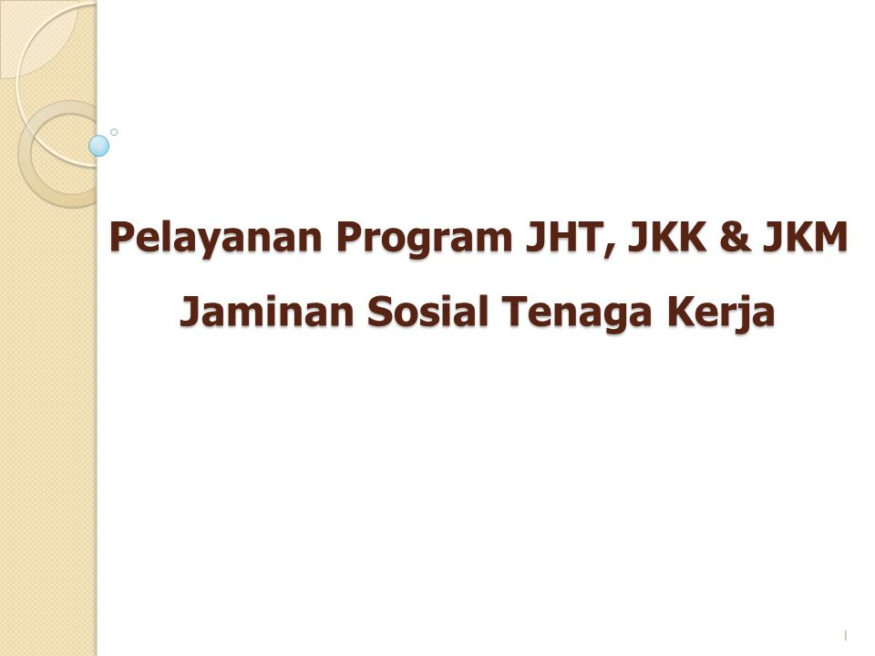 Pelayanan Program JHT, JKK & JKM Jaminan Sosial Tenaga Kerja