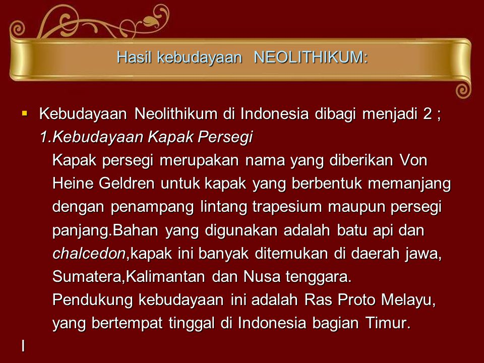 Hasil kebudayaan NEOLITHIKUM: