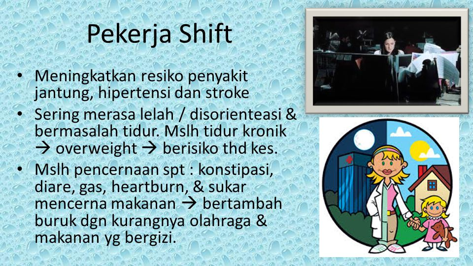 Pekerja Shift Meningkatkan resiko penyakit jantung, hipertensi dan stroke.