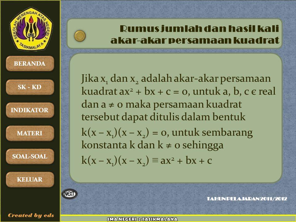 k(x – x1)(x – x2) = 0, untuk sembarang konstanta k dan k ≠ 0 sehingga