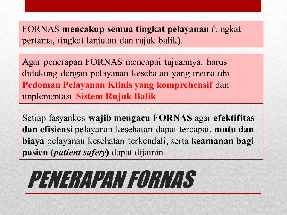 FORNAS mencakup semua tingkat pelayanan (tingkat pertama, tingkat lanjutan dan rujuk balik).