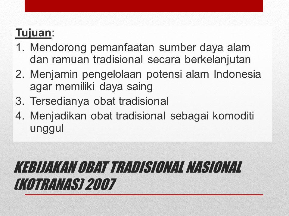 KEBIJAKAN OBAT TRADISIONAL NASIONAL (KOTRANAS) 2007
