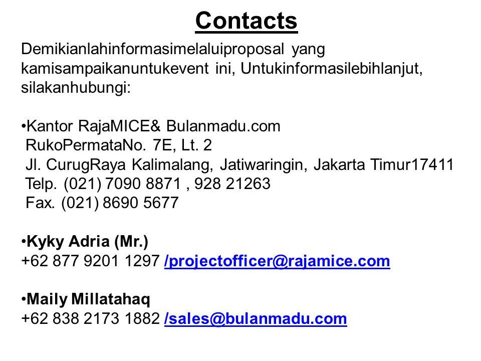 Contacts Demikianlahinformasimelaluiproposal yang kamisampaikanuntukevent ini, Untukinformasilebihlanjut, silakanhubungi: