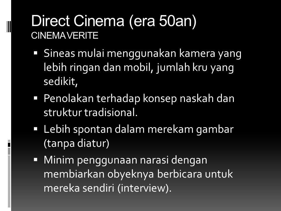 Direct Cinema (era 50an) CINEMA VERITE