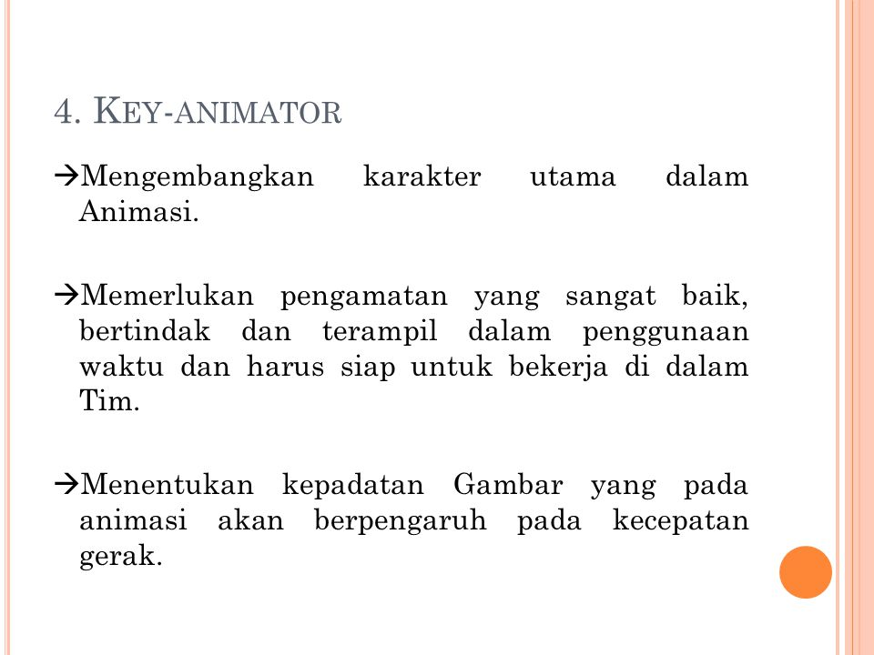 4. Key-animator Mengembangkan karakter utama dalam Animasi.