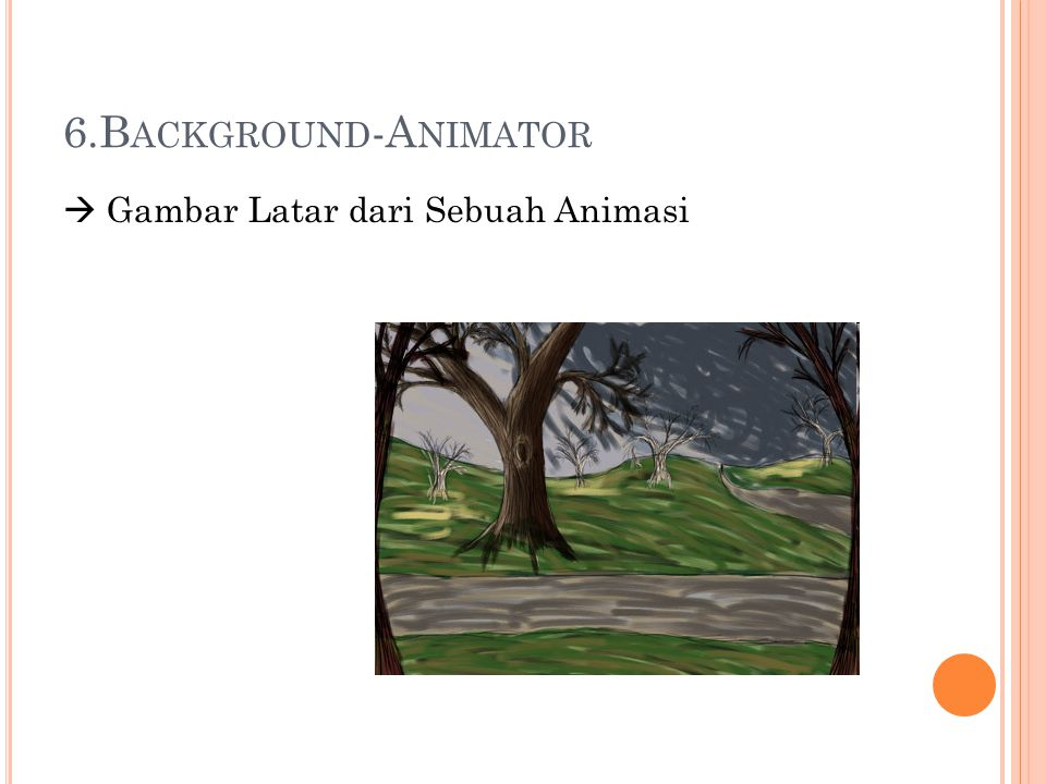 6.Background-Animator  Gambar Latar dari Sebuah Animasi