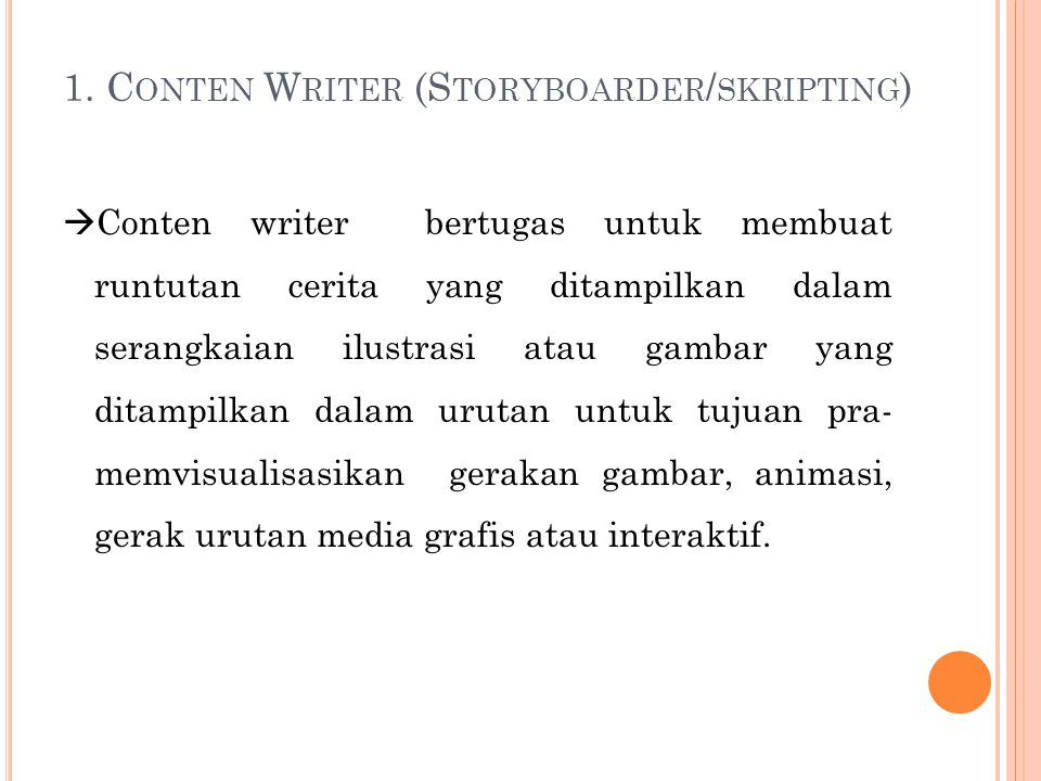 1. Conten Writer (Storyboarder/skripting)