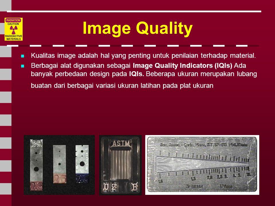 Image Quality Kualitas image adalah hal yang penting untuk penilaian terhadap material.