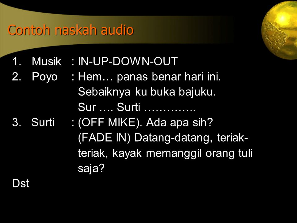 Contoh naskah audio Musik : IN-UP-DOWN-OUT