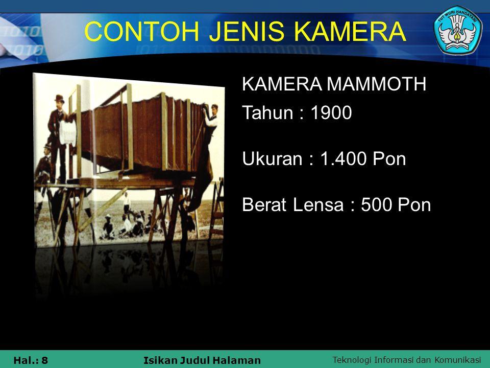 CONTOH JENIS KAMERA KAMERA MAMMOTH Tahun : 1900 Ukuran : 1.400 Pon