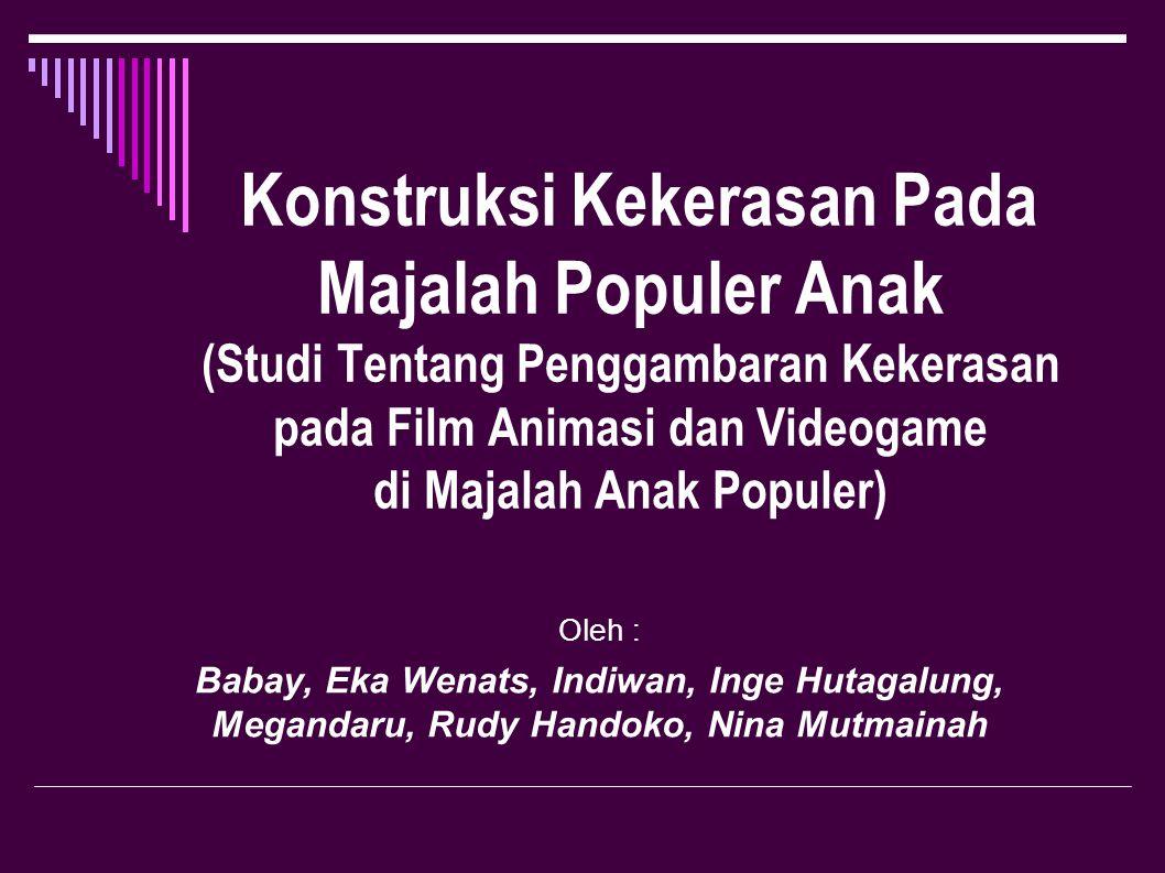 Konstruksi Kekerasan Pada Majalah Populer Anak (Studi Tentang Penggambaran Kekerasan pada Film Animasi dan Videogame di Majalah Anak Populer)