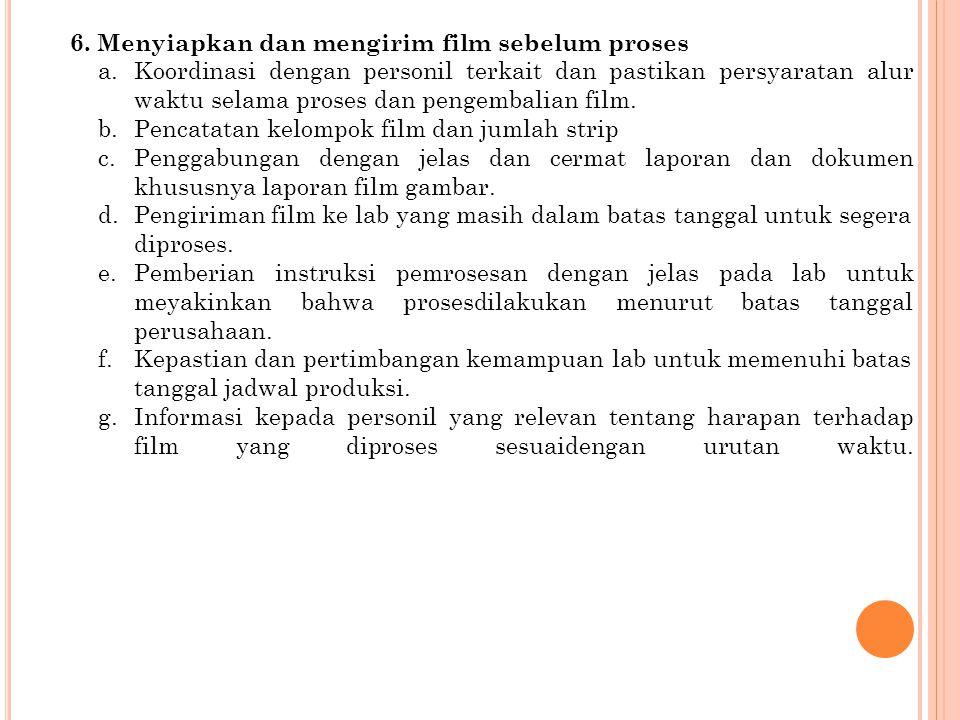 6. Menyiapkan dan mengirim film sebelum proses