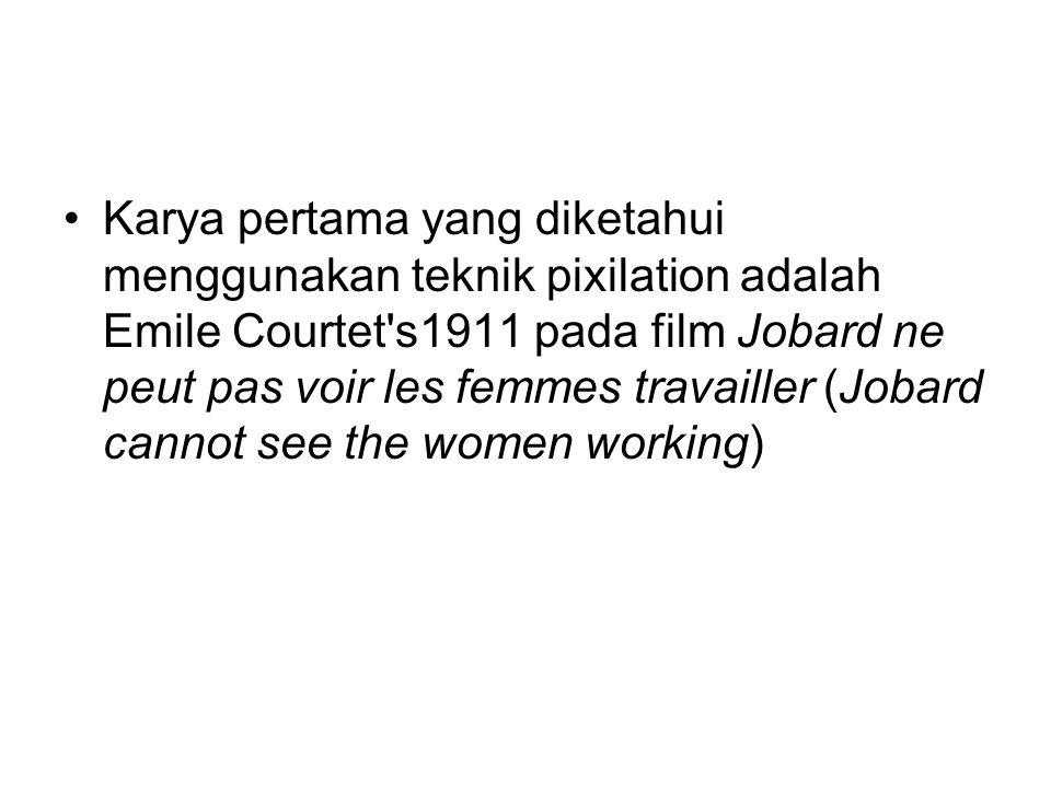 Karya pertama yang diketahui menggunakan teknik pixilation adalah Emile Courtet s1911 pada film Jobard ne peut pas voir les femmes travailler (Jobard cannot see the women working)