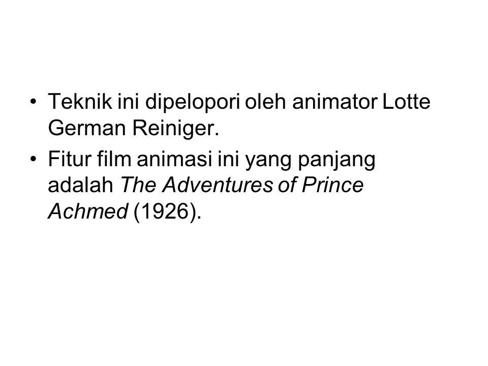 Teknik ini dipelopori oleh animator Lotte German Reiniger.