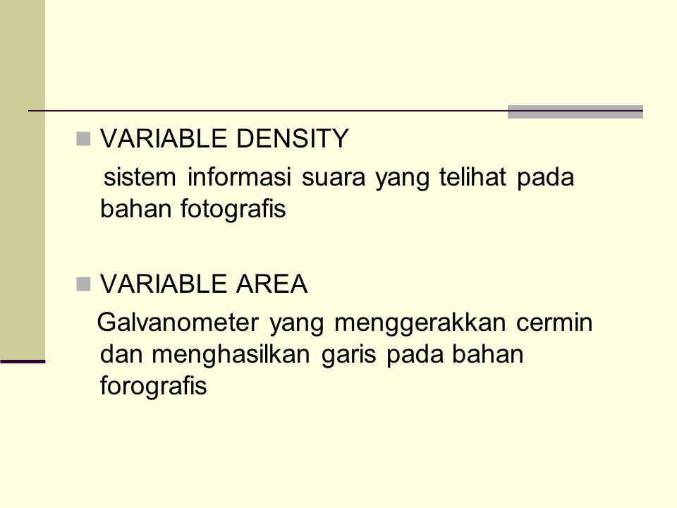 VARIABLE DENSITY sistem informasi suara yang telihat pada bahan fotografis. VARIABLE AREA.