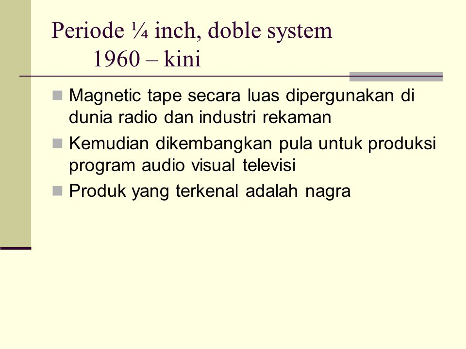 Periode ¼ inch, doble system 1960 – kini