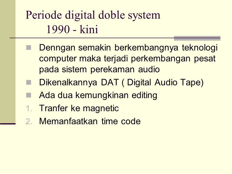 Periode digital doble system 1990 - kini