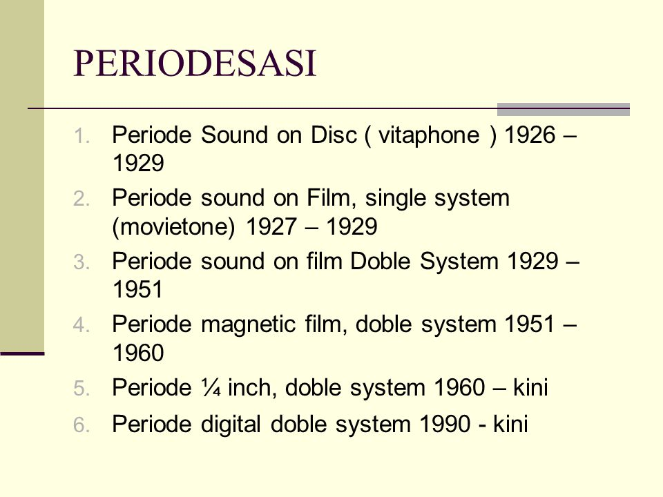 PERIODESASI Periode Sound on Disc ( vitaphone ) 1926 – 1929
