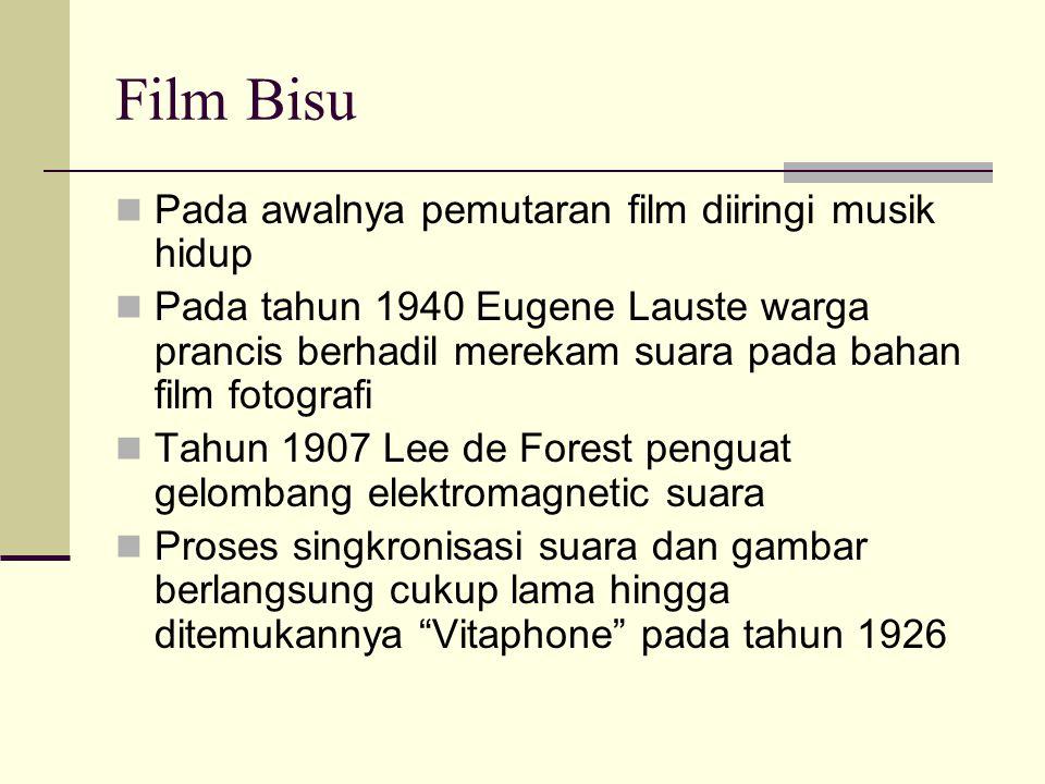 Film Bisu Pada awalnya pemutaran film diiringi musik hidup