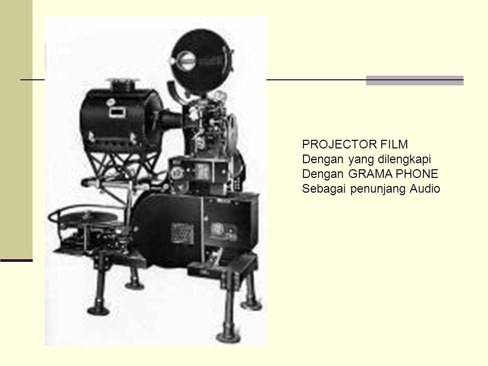 PROJECTOR FILM Dengan yang dilengkapi Dengan GRAMA PHONE Sebagai penunjang Audio