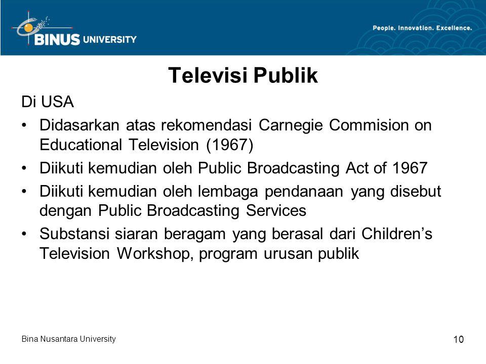 Televisi Publik Di USA. Didasarkan atas rekomendasi Carnegie Commision on Educational Television (1967)