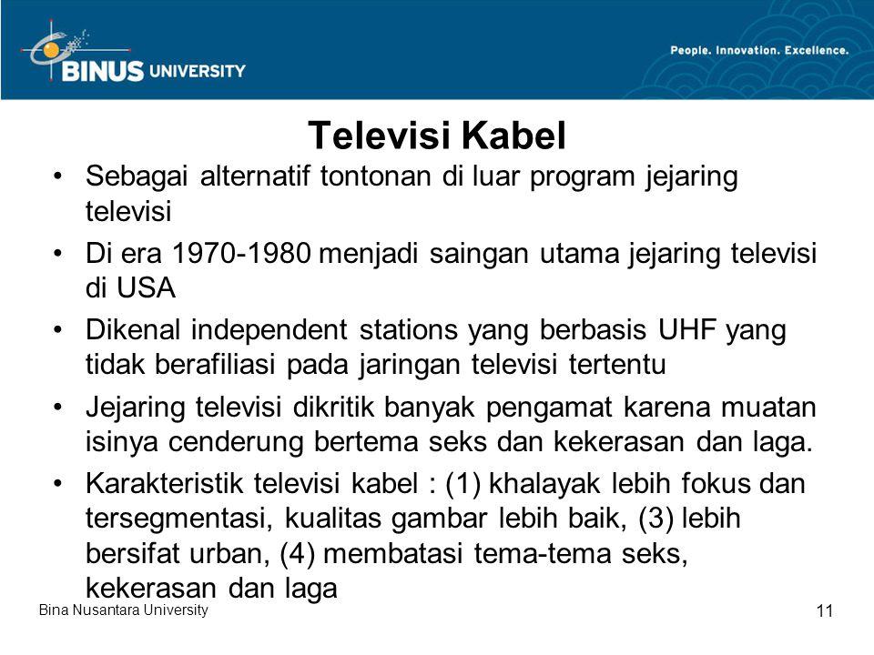 Televisi Kabel Sebagai alternatif tontonan di luar program jejaring televisi. Di era 1970-1980 menjadi saingan utama jejaring televisi di USA.