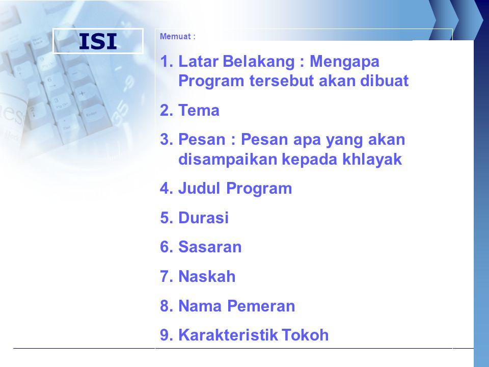 ISI Latar Belakang : Mengapa Program tersebut akan dibuat Tema