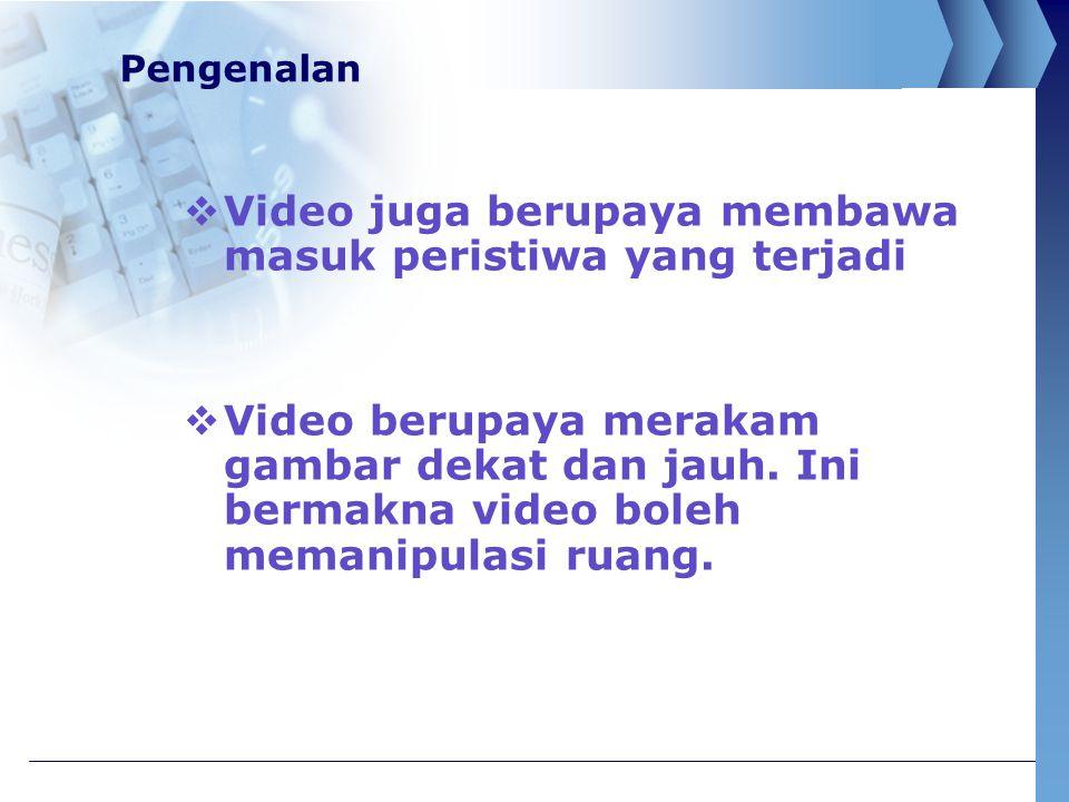 Video juga berupaya membawa masuk peristiwa yang terjadi