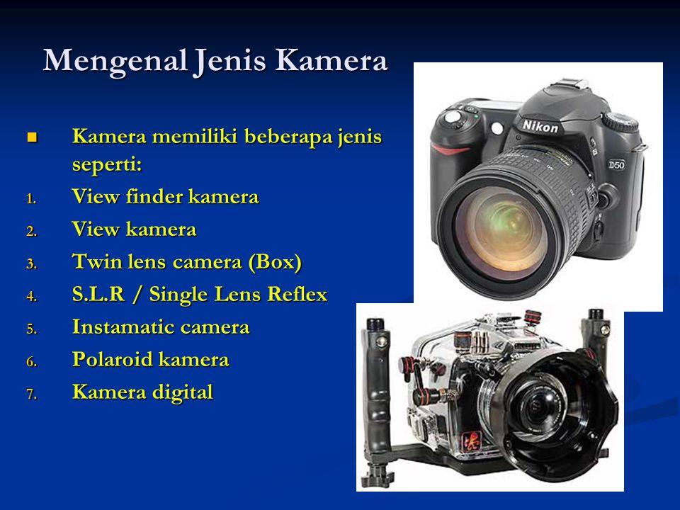 Mengenal Jenis Kamera Kamera memiliki beberapa jenis seperti: