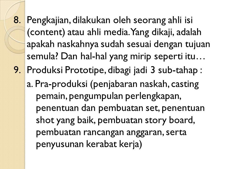 8. Pengkajian, dilakukan oleh seorang ahli isi (content) atau ahli media.