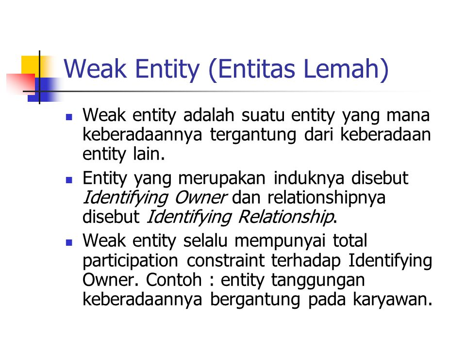 Weak Entity (Entitas Lemah)