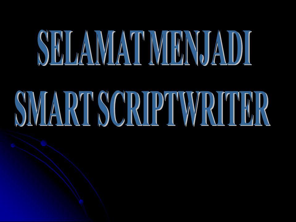 SELAMAT MENJADI SMART SCRIPTWRITER