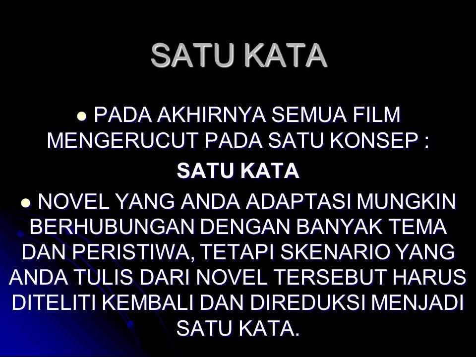 PADA AKHIRNYA SEMUA FILM MENGERUCUT PADA SATU KONSEP :