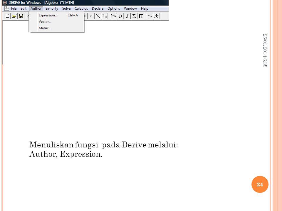 Menuliskan fungsi pada Derive melalui: Author, Expression.