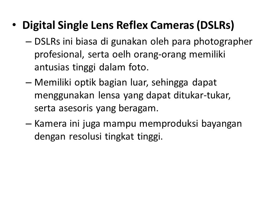 Digital Single Lens Reflex Cameras (DSLRs)