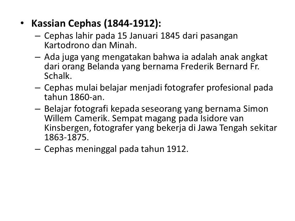 Kassian Cephas (1844-1912): Cephas lahir pada 15 Januari 1845 dari pasangan Kartodrono dan Minah.
