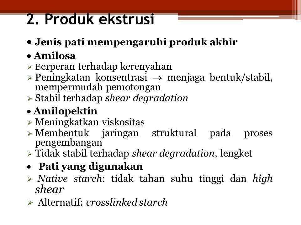 2. Produk ekstrusi · Jenis pati mempengaruhi produk akhir