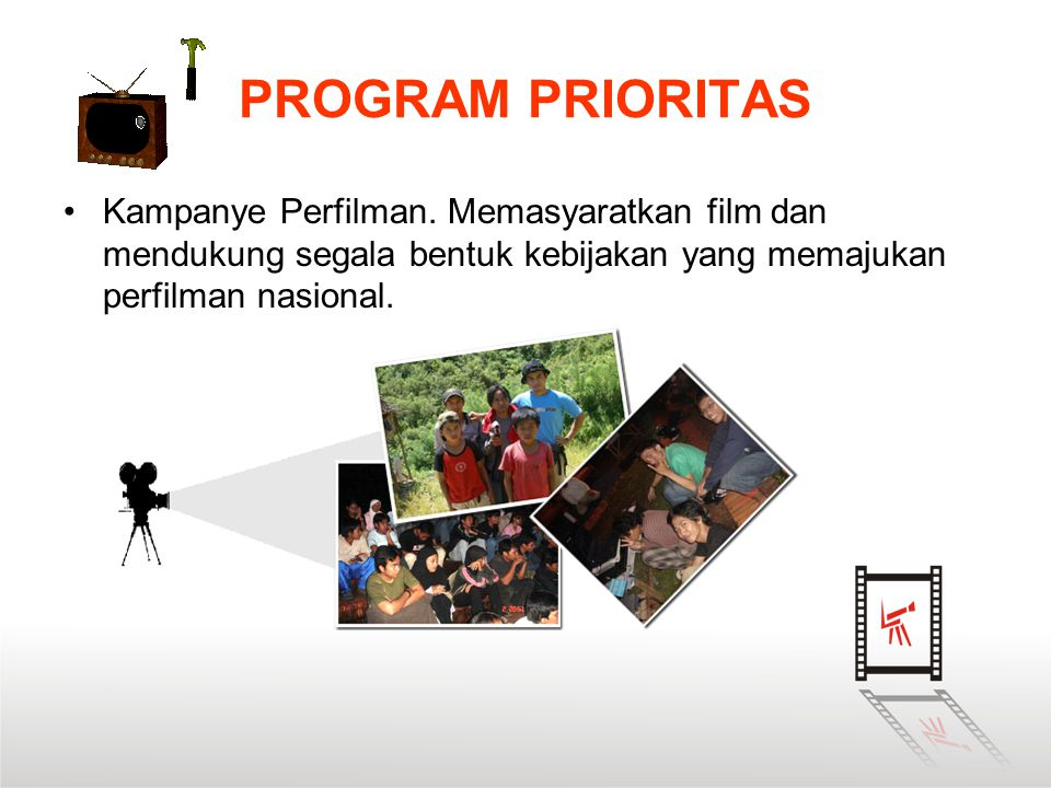 PROGRAM PRIORITAS Kampanye Perfilman.