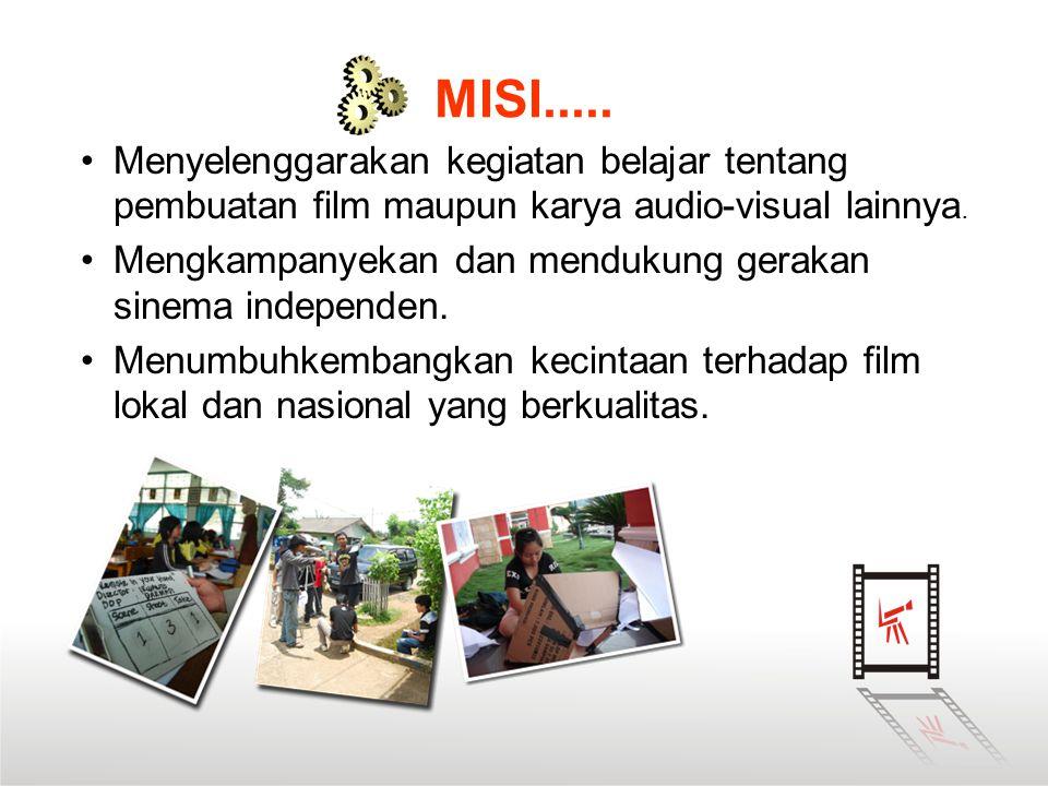 MISI..... Menyelenggarakan kegiatan belajar tentang pembuatan film maupun karya audio-visual lainnya.